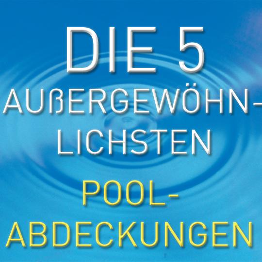 Top 5 der alternativen SchwimmbadAbdeckungen  SchwimmbadzuHausede