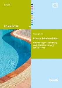 Private Schwimmbäder, Ein Leitfaden von Frank Eisele 1. Auflage 2016, ca. 200 Seiten, A5, Broschiert, ca. 44,00 EUR | ISBN 978-3-410-25684-7 E-Book: ca. 44,00 EUR | ISBN 978-3-410-25685-4 Erscheint ca. März 2016 im Beuth Verlag.